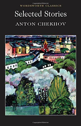 Selected Stories - Chechov (Wordsworth Classics)