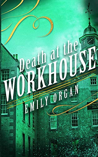 Death at the Workhouse (Penny Green Series, Band 8)