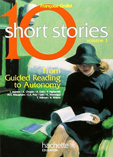 10 Short Stories, Anglais : From Guided Reading to Autonomy par Françoise Grellet