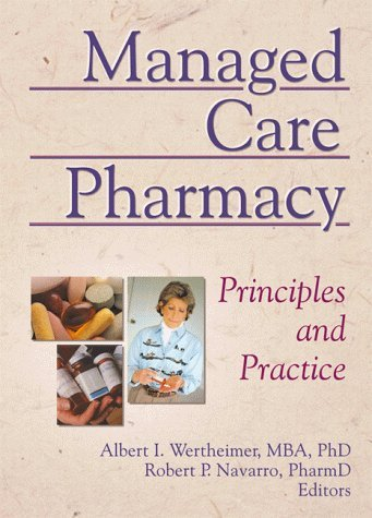 Managed Care Pharmacy: Principles and Practice (1999-02-01)