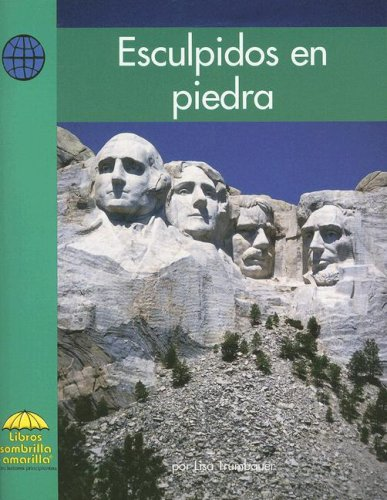 Esculpidos en Piedra (Yellow Umbrella Books for Early Readers. Social Studies.) por Lisa Trumbauer