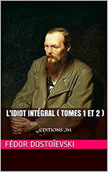 Como Descargar Torrents L'Idiot intégral ( tomes 1 et 2 ): EDITIONS JM PDF Online