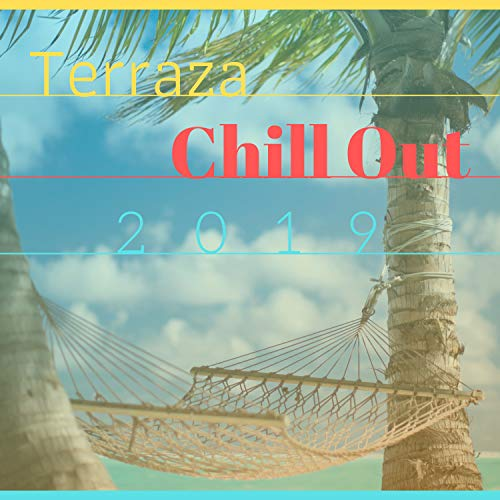 2019 Terraza Chill Out - Fondo Musical Cocktails Bar Café Exterior, Base Bossa Nova Brasileña - Base Bar