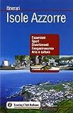 Isole Azzorre. Ediz. illustrata