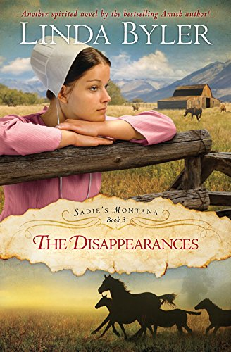 Disappearances Another Spirited Novel By The Bestselling Amish Author Sadie S Montana