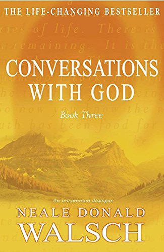 Conversations With God: An Uncommon Dialogue: Bk. 3 por Neale Donald Walsch