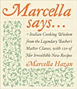 Marcella Says...: Italian Cooking Wisdom from the Legendary Teacher's Master Classes, with 120 of Her Irresistible New Recipes by Marcella Hazan (2004-10-05)