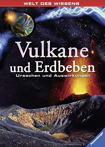 Vulkane und Erdbeben: Ursachen und Auswirkungen (Welt des Wissens)