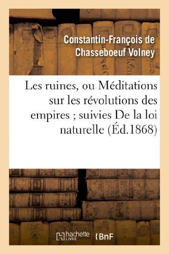 Les ruines, ou Méditations sur les révolutions des empires suivies De la loi naturelle