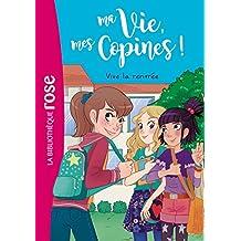 Ma vie, Mes copines 01 - Vive la rentrée !