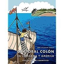 Cristóbal Colón en La Rábida y América