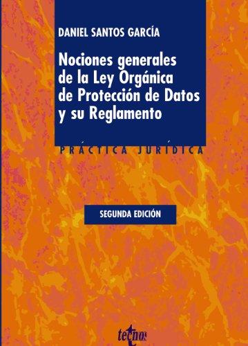 Nociones generales de la Ley Orgánica de Protección de Datos y su Reglamento: Adaptado  Real Decreto 1720/2007, de 21 de Diciembre (Derecho - Práctica Jurídica)