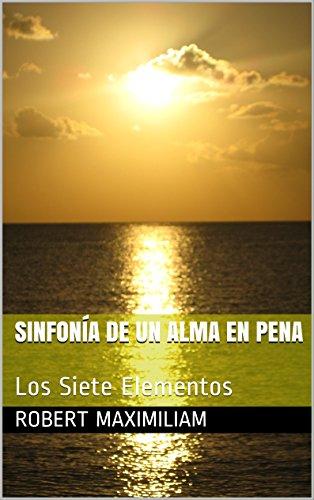 Sinfonía de un Alma en Pena: Los Siete Elementos