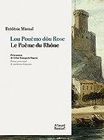 Lou pouèmo dóu Rose / Le poème du Rhône de Frédéric Mistral