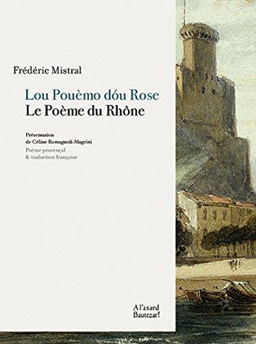 Lou pouèmo dóu Rose / Le poème du Rhône