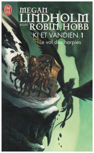 Ki et Vandien, Tome 1 : Le vol des harpies par Megan Lindholm