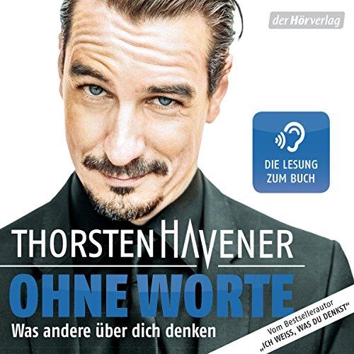 Buchseite und Rezensionen zu 'Ohne Worte: Was andere über dich denken' von Thorsten Havener