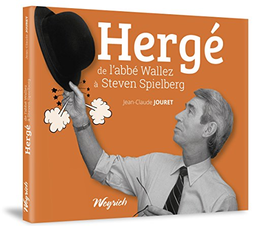 Hergé : de l'abbé Wallez à Steven Spielberg