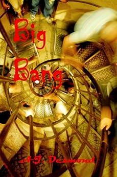 Big Bang by [Desmond, A. J., Geoff Nelder]