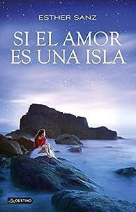 Si el amor es una isla par Esther Sanz