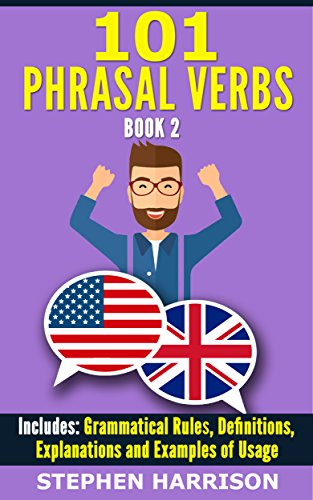 101 Phrasal Verbs - Book 2 (English Edition) par Stephen Harrison