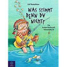 Was stimmt denn da nicht?: Ein Ferien-Suchspass-Wimmelbuch