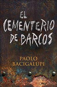 El cementerio de barcos par Paolo Bacigalupi