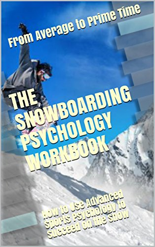 The Snowboarding Psychology Workbook: How to Use Advanced Sports Psychology to Succeed on the Snow (English Edition) por Danny Uribe MASEP