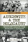 Auschwitz & The Holocaust: Eyewitness Accounts from Auschwitz Prisoners & Survivors