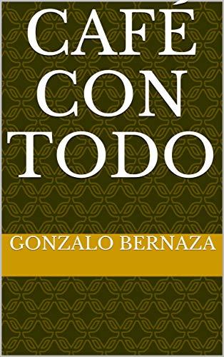 Café con todo por Gonzalo Bernaza