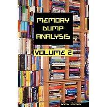 [(Memory Dump Analysis Anthology: v.2)] [By (author) Dmitry Vostokov] published on (October, 2008)