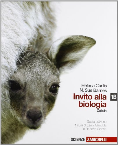 Invito alla biologia. Vol. 1B: La cellula. Per le Scuole superiori. Con espansione online