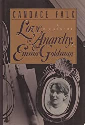 Love, anarchy, and Emma Goldman by Candace Falk (1984-08-01)