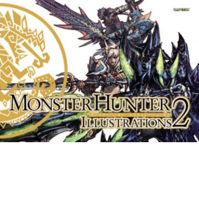 [(Monster Hunter Illustrations 2)] [ By (author) Capcom ] [January, 2014]