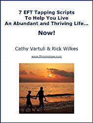 7 EFT Tapping Scripts To Help You Live An Abundant and Thriving Life... Now!