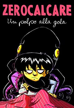 Un polpo alla gola eBook: Zerocalcare: Amazon.it: Kindle Store