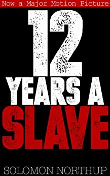 12 Years a Slave (English Edition) par [Northup, Solomon]