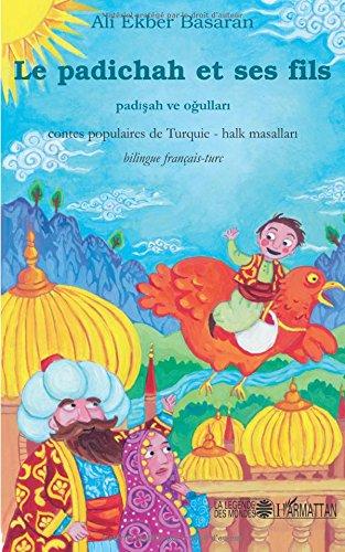Le padichah et ses fils: Contes populaires de Turquie par Ali Ekber Basaran