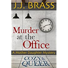 Murder at the Office: A Mother Daughter Mystery (Cozy and Queer Book 1)