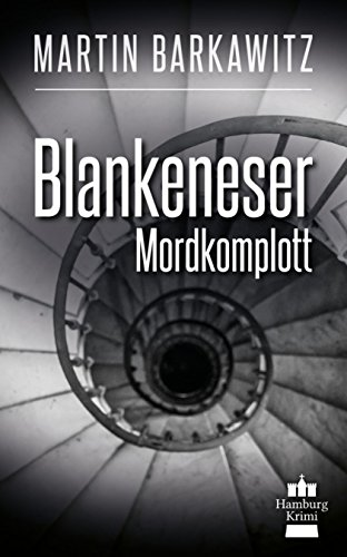 Blankeneser Mordkomplott: SoKo Hamburg 6 - Ein Heike Stein Krimi (Soko Hamburg - Ein Fall für Heike Stein)