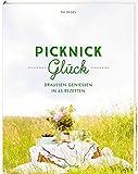 Picknickglück: Draußen genießen in 45 Rezepten