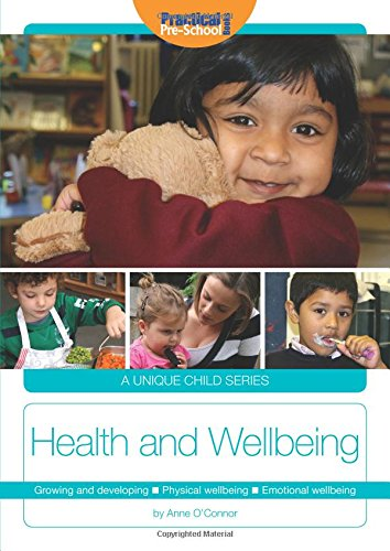 Health and Wellbeing: Growing and developing. Physical wellbeing. Emotional wellbeing (A Unique Child)
