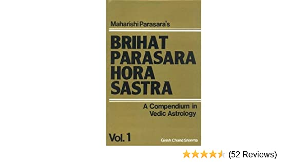 Amazon in: Buy Brihat Parasara Hora Sastra: A Compendium in Vedic