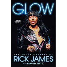 Glow: The Autobiography of Rick James (English Edition)