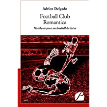 Football Club Romantica: Manifeste pour un football du futur