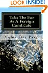 Take The Bar As A Foreign Candidate:...