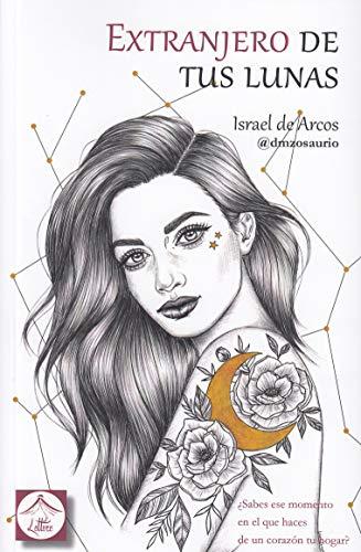 Extranjero de tus lunas (Lettere poesía) por Israel De Arcos Olmedo