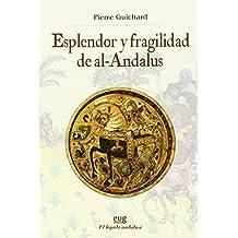 Esplendor y fragilidad de al-Andalus (Colección Historia)