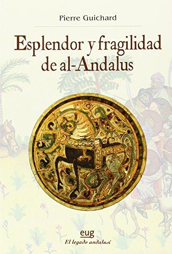 Esplendor y fragilidad de al-Andalus (Colección Historia) por Pierre Guichard