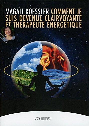 Comment je suis devenue clairvoyante et thérapeute énergétique
